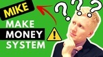 Mike Make Money System