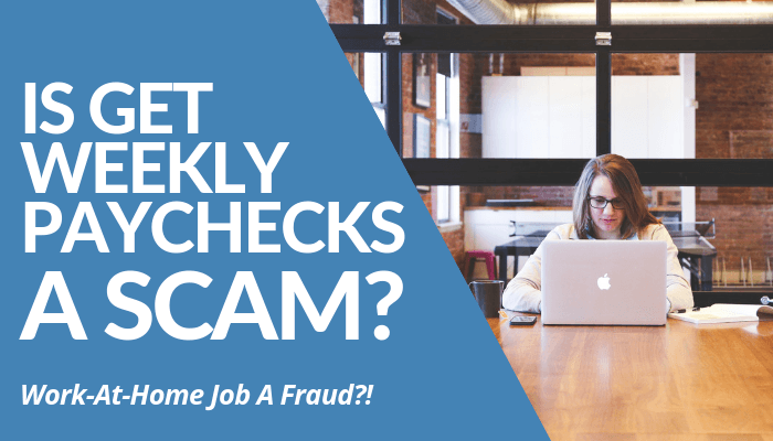Is Get Weekly Paychecks a Scam - Your Online Revenue