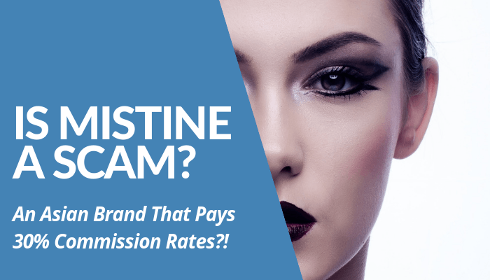 Is Mistine A Scam? Read My Brutally Honest & Comprehensive Mistine Review, A Leading Thai Brand Paying 20% to 30% Commission Payouts. Is It Worth An Investment? Read More And Learn More About The Company Before Investing.