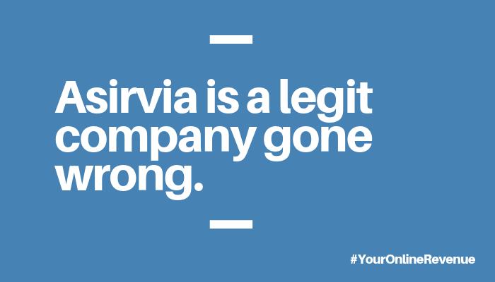 Is Asirvia A Scam Content Image 3 - Your Online Revenue