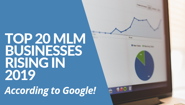 Top 20 MLM Businesses Rising In 2019 According To Google. Multi-Level Marketing Companies Selling Growth Hormones, Spirituality, CBD, Essential Oils, And More!