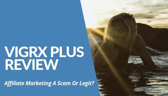 Read My VigRX Plus Review And Tell Whether Affiliate Marketing Opportunity Is Scam Or Legit. $350+ Commissions For Affiliates VS Wealthy Affiliate. Read More.