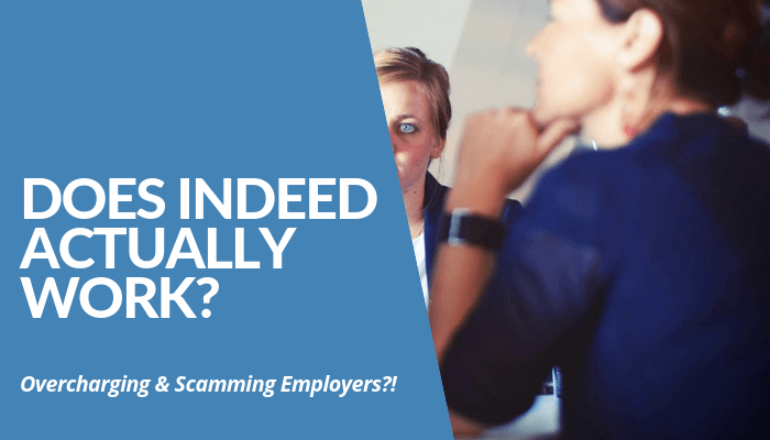 Does Indeed Actually Work? Overcharging & Scamming Employers Occur, Job Seekers Info At Risk To Fraud. Yet, BBB Accredited Indeed Albeit Massive Complaints.