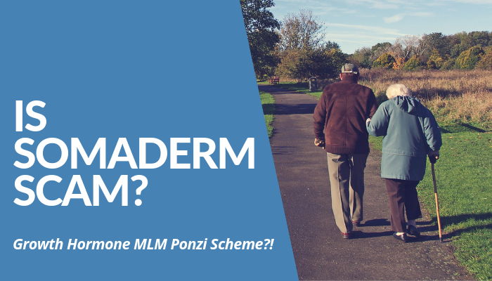 Is Somaderm Scam? New U Life Claims Somaderm Gel Contains Enough HGH, However, Studies Show It Doesn't. Ineffective Product. This MLM A Ponzi Scheme? Read More.