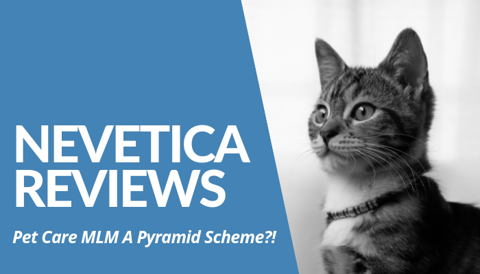 In My Nevetica Reviews Post, It's Revealed This MLM Costs High Membership Fee. Not Only It's A Pyramid Scheme, Products Untested & Dangerous To Pets. Read More.