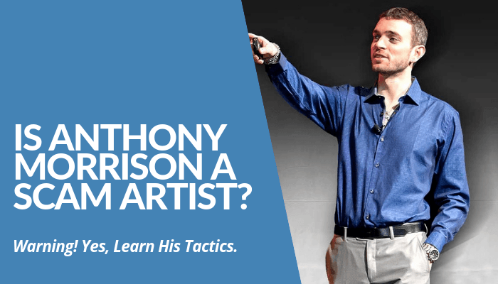 Is Anthony Morrison A Scam Artist? Yes, This Internet Marketing Guru Influenced A Big Number Of People Across The US, Scammed & Ripped Them Off. Read More Here.
