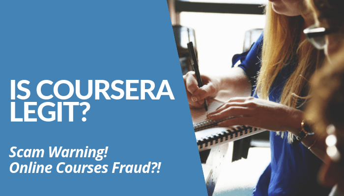 Is Coursera Legit? Company Is Alleged As Shady Online Learning Platform With Numerous Accounts Of Fraud, Non-Existent Customer Service, And More. Read Here.