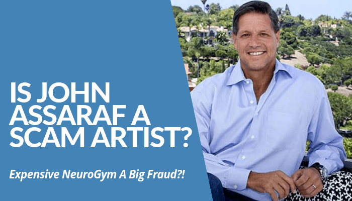 Is John Assaraf A Scam Artist? His Expensive Program, NeuroGym, Considered Fraud, Luring Desperate People Spend More For Nothing? Read More & Learn His Schemes.