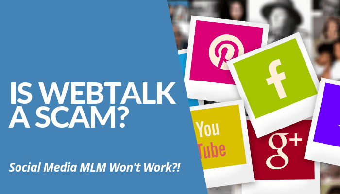 Is WebTalk A Scam? Social Media MLM Claims Return Of Investment & Compensation As Affiliate. Report Reveals Company Relies On Revenue For Payouts. Click Here.