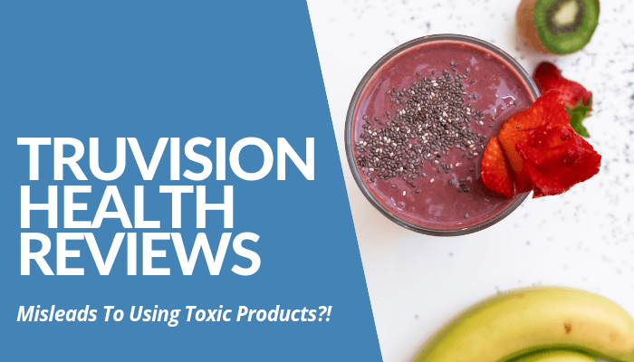 Read My Comprehensive TruVision Health Reviews & Learn How Company Misleads People To Use Toxic Products Resulting In Cancer. Commissions Only 7%. Click Here.