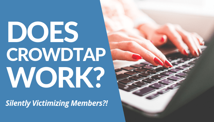 Does CrowdTap Work? Read My Comprehensive, Brutally Honest Post Of Company Silently Victimizing Members With Abrupt Membership Cancellation, & More. Read Here.