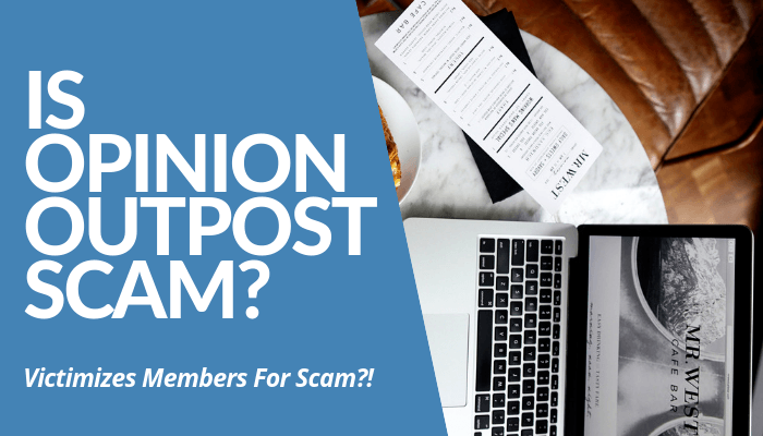 Is Opinion Outpost Scam? Read My Comprehensive, Brutally Honest Review About Survey Company With Lots Of Negative Reviews. Members Warn, BBB Intervenes, & More!
