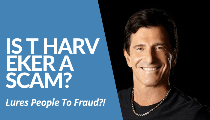 Is T Harv Eker Scam? Does He Lure People To Fraud? Read My Comprehensive, Brutally Honest Post About Him & Programs. He Starts Off With Free Stuff. What's Next? Click This Post To Read The Entire Post.