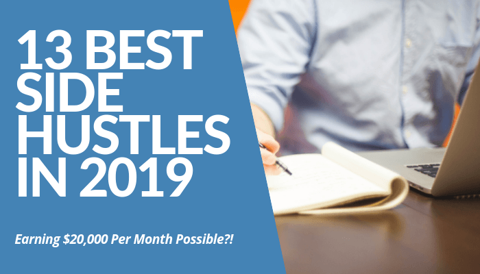How The 13 Best Side Hustles In 2019 Can Make You Rich? From Thousands Of Opportunities, We Compiled 13 Best Ways To Earn As Much As $20,000 Per Month Online.