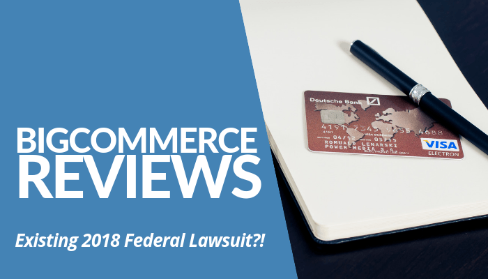 In My BigCommerce Reviews, An Existing Lawsuit Filed Revealed. Splurge Of Negative Complaints From Users, Fraudulent Activities, Poor Technical Support & More. Read This Post To Find Out More.