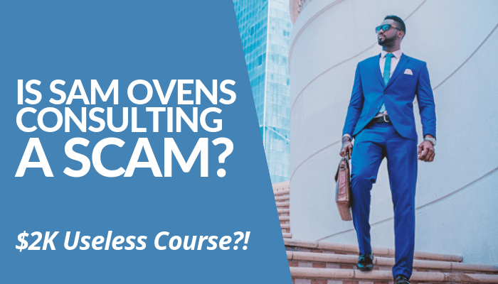 Is Sam Ovens Consulting A Scam? Notably, His Consulting Courses Are Expensive Reaching $6K. Members Opt Paying 5-Payments Without Complete Access? Read Here.