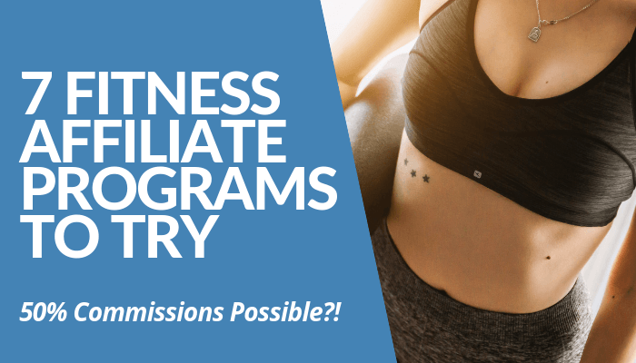 Read My Review About 7 Fitness Affiliate Programs To Try & Earn As Much As 50% Recurring Commissions Per Generated Sale. Learn The Best Programs To Apply Here.