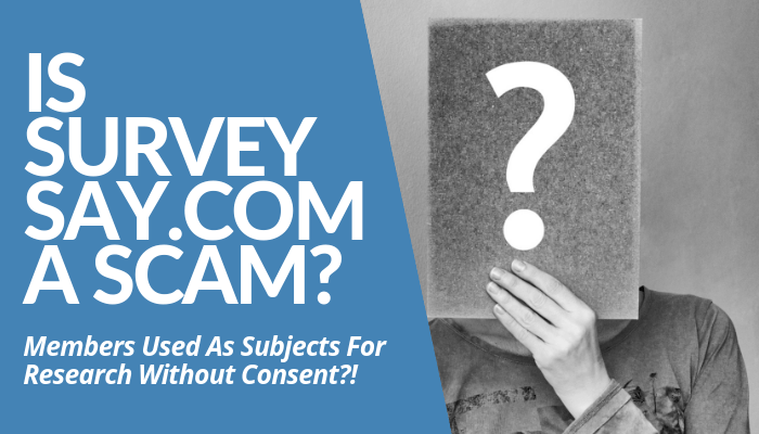 Is SurveySay.Com A Scam? My Research Revealed You Won't Get A Dime After Taking All Surveys. Your Personal Information Are Used For Fraudulent Market Research.