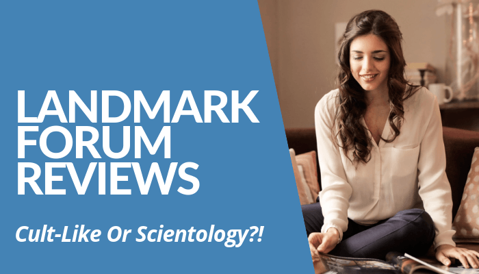 In My Landmark Forum Reviews, A Few Dissatisfied Clients Reveal Program Has Similarities To Cult Or Scientology. No Income Potential To Keep Non-Profit Status.