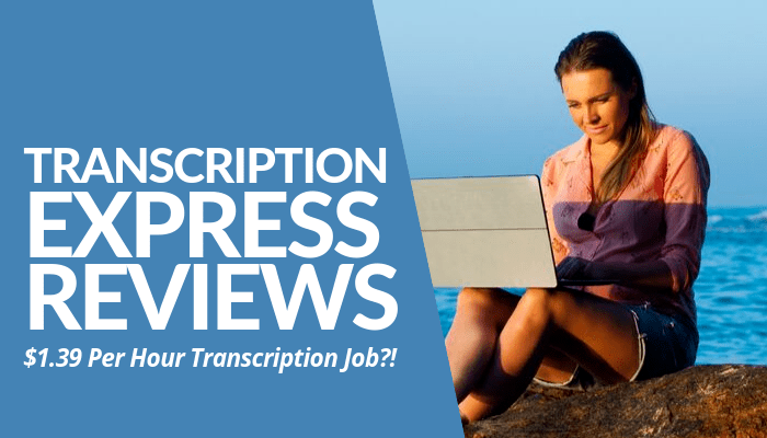 In My Transcription Express Reviews Post, Transcriptionists Get Paid $1.39 Per Transcribed Page, Not Per Audio Second Or Hour. To Learn More, Click Here.